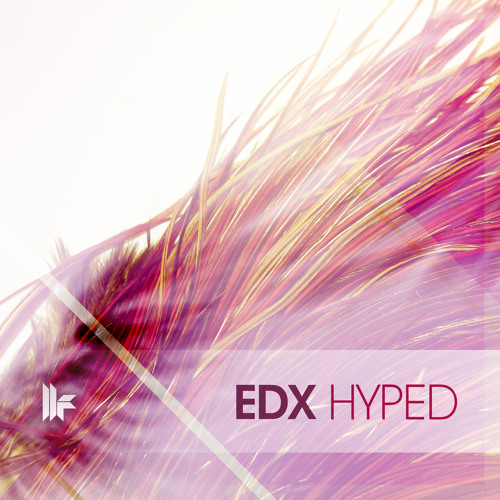 EDX - 'Hyped' - OUT NOW