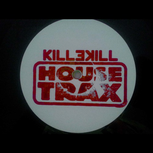 KILLEKILL HOUSE TRAX 005 | HITSAFE - SERIOUS JAW-WORK + LOPAZZ & CASIO CASINO REMIX - Snippets