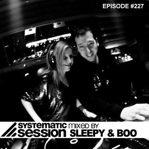 Systematic Session #227 (Mixed by Sleepy & Boo)