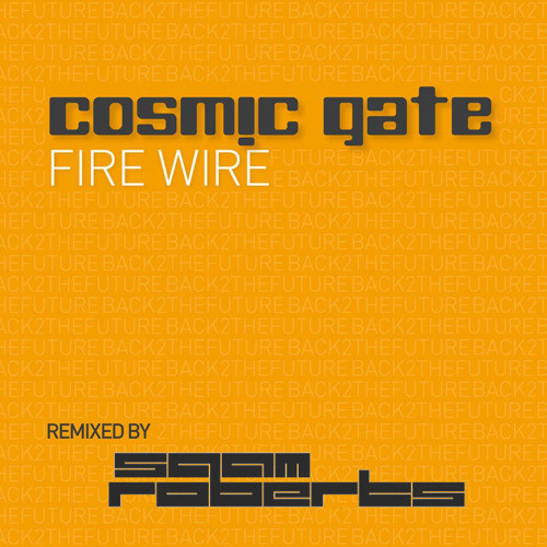 Cosmic Gate - Fire Wire (Saam Roberts Bootleg Mix) FREE DOWNLOAD