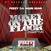 Feezy Da Main Man - Money On The Floor (Freestyle)