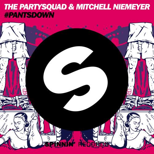 The Partysquad & Mitchell Niemeyer - #Pantsdown (Club Mix)