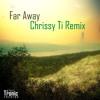 Alec Tronic - Far Away (Chrissy Ti Remix)