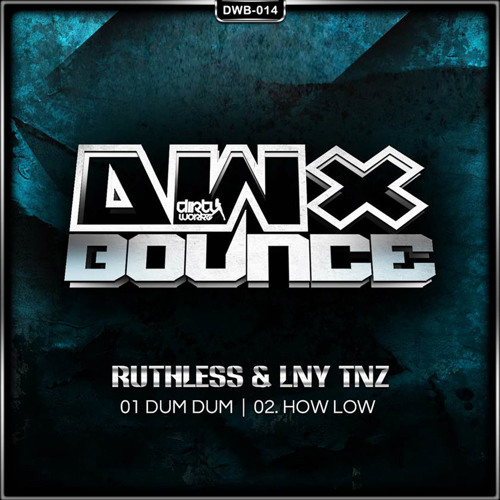 Ruthless & LNY TNZ - How Low
