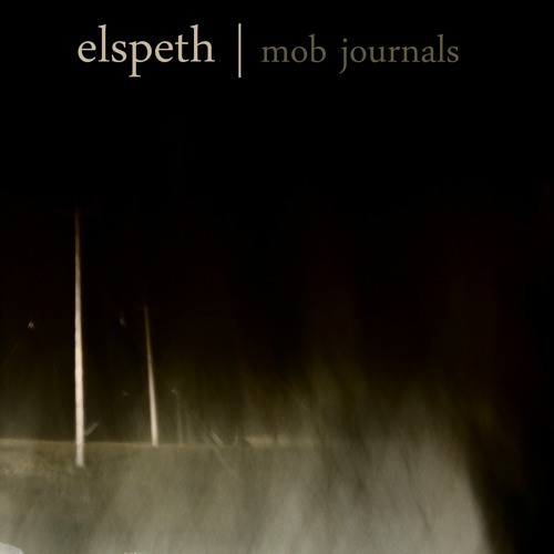 Elspeth - 'Mob Journals' & 'Beast'