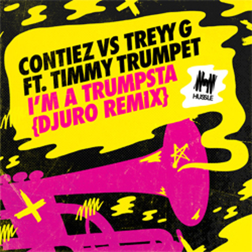 I'm a Trumpsta (Contiez vs Treyy G) [feat. Timmy Trumpet] [Djuro Remix]
