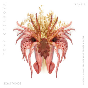 Some Things (Original Mix)\ by Tony Casanova