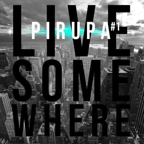 Pirupa Live Some Where #1 (New York)