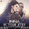 INNA feat. Yandel - In Your Eyes - Dj Beta