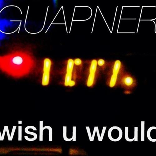 Wish U Would