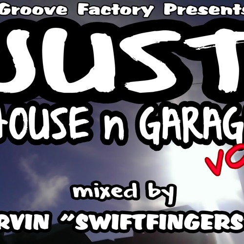 JUST HOUSE n GARAGE mixed by MARVIN swiftfingers G
