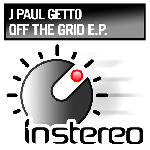 J Paul Getto - Off The Grid (4 Track EP Preview)  OUT NOW