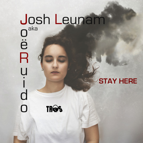 Joë Ruido Stay Here FREE DOWNLOAD