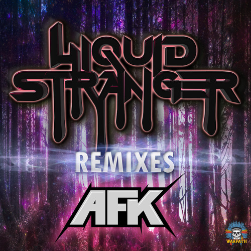 Liquid Stranger - Bomb The Block (AFK Remix)