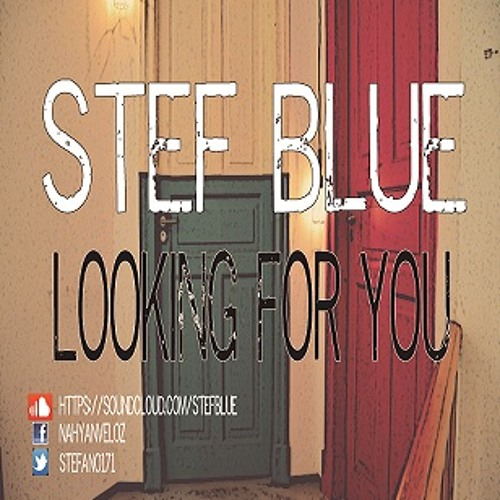 Stef Blue - Looking For You