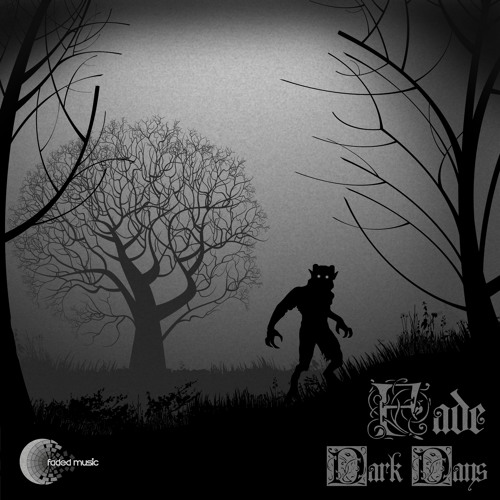 Fade - Dark Days EP - Released 04.11.2013