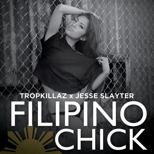 Tropkillaz x Jesse Slayter - Filipino Chick