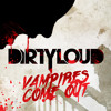 Dirtyloud Feat. Messinian - Vampires Come Out (Original Halloween Mix)