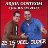 Jeroen van Zelst & Arjon Oostrom - Ze Is Veel Ouder