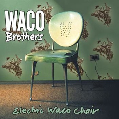 """""""Nothing to Say"""" by The Waco Brothers"""