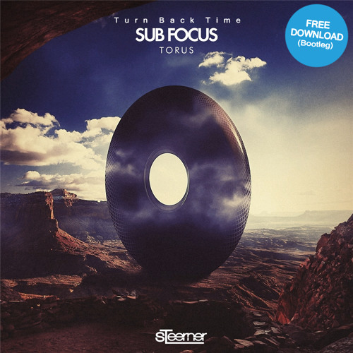 Sub Focus - Turn Back Time (Steerner Bootleg) [SUPPORTED BY AVICII]