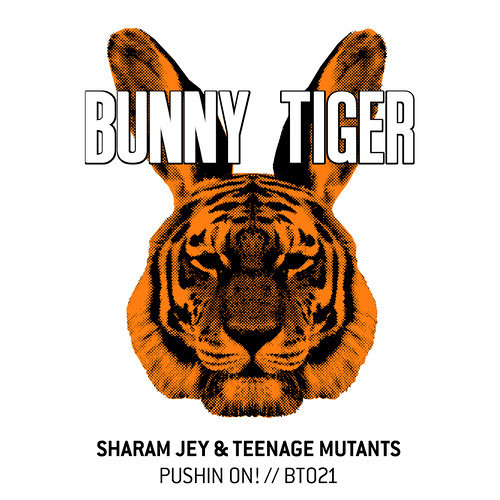 Sharam Jey & Teenage Mutants - Pushin On!(Sharam Jey Street Edit)Preview! Bunny Tiger Music021