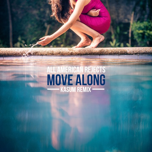 All American Rejects - Move Along (Kasum Remix) [FREE DL]