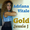 Gold - Jessie J (Cover) by Adriana Vitale