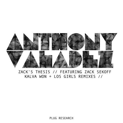 Anthony Valadez - Zack's Thesis (Kalva Won Remix)