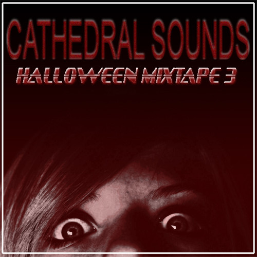 Cathedral Sounds Halloween Mixtape 3