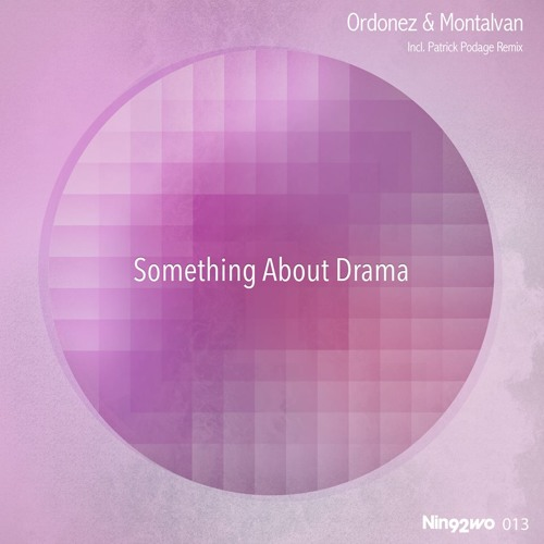 Ordonez, Montalvan - That Something (Patrick Podage Remix) [OUT NOW! on Nin92wo]