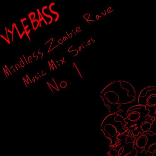 Mindless Zombie Rave Music Mix No  1 by Vyle Bass | Free