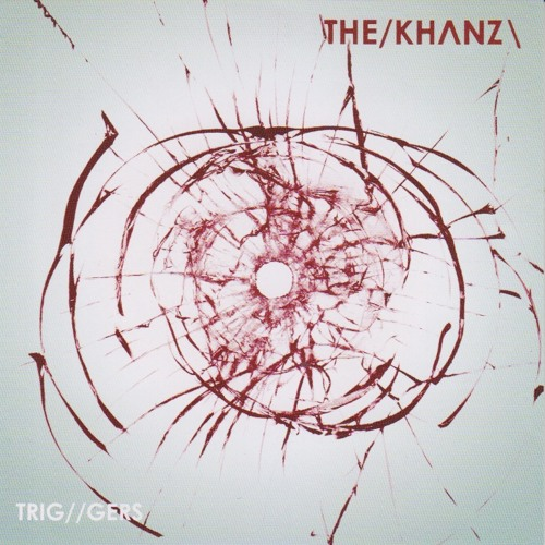 The Khanz - Triggers Cover