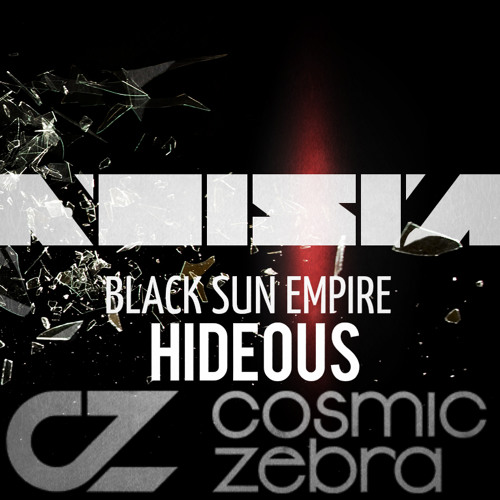 Noisia & Black Sun Empire - Hideous (Cosmic Zebra Remix) [FREE DL]