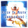 2Pac - Watch Ya Mouth (Unreleased)