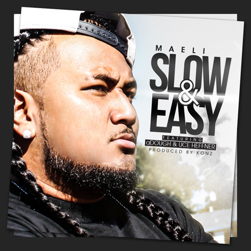 Maeli ft A-Dough and Uce Heffner ***SLOW AND EASY*** PROD. BY KONZ BEATZ