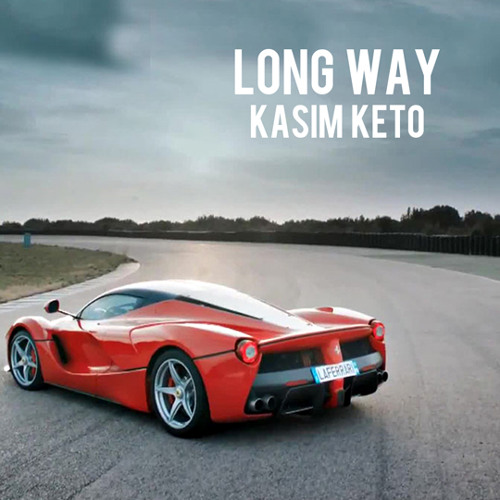 "Kasim Keto - ""Long Way"" (Long Car Rides in Stores Now)"