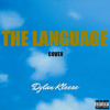 THE LANGUAGE (DRAKE COVER) (prod. by DYLN K)