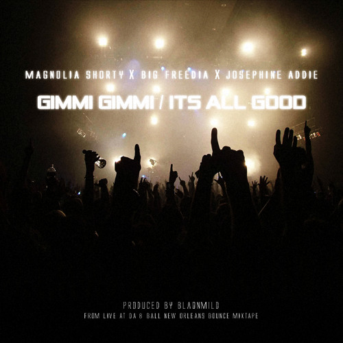 #NOLABOUNCE | Magnolia Shorty X Big Freedia X Josephine Addie - Gimmi Gimmi x Its All Good