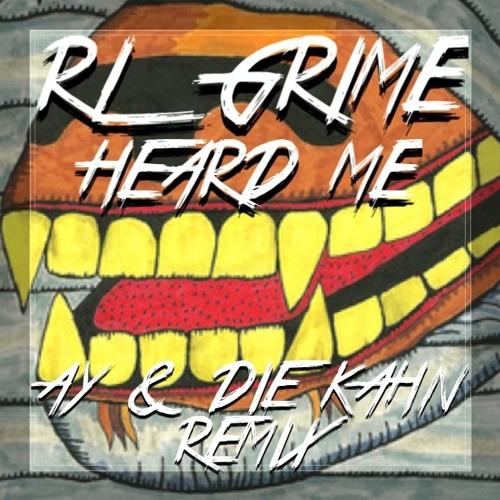 RL GRIME - HEARD ME (AŸ & DIEKAHN REMIX) PREVIEW