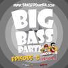 Big Bass Party - Episode 6 - 28/10/13 (with World Premiere: Plump DJs - Skylon)