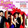 Muh Meetha Kara De-Rabba Main Kya Karoon