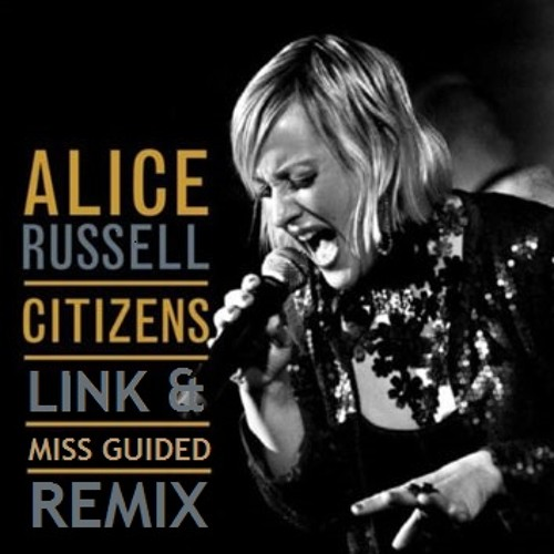Alice Russell - Citizens [Link & Miss Guided Remix] [FREE DOWNLOAD Link in Description]