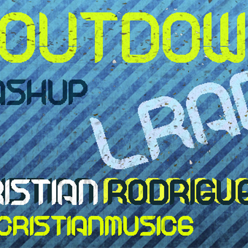 Hardwell Vs Knife Party - Coutdown Lrad ( Cristian Rodriguez Dj Mashup)