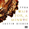 Justin Bieber  Feat. Tyga - Wait For A Minute