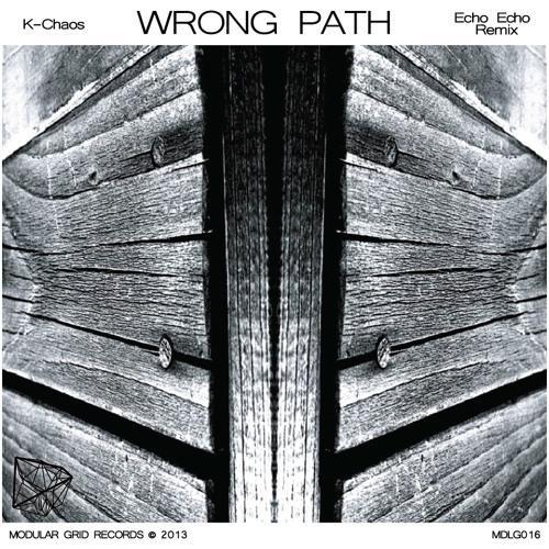 K - Chaos - Wrong Path [MDLG016] [+ Remix]