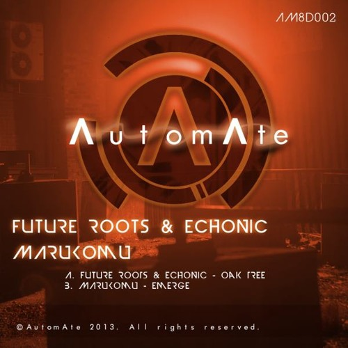 Future Roots & Echonic - Oak Tree (OUT NOW on AutomateDeep)