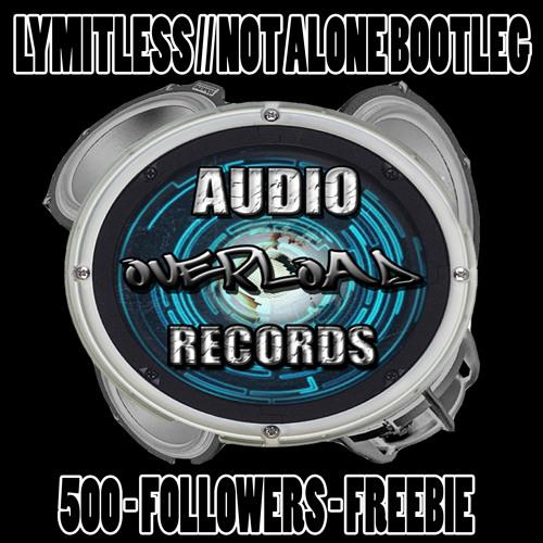 500 FOLLOWERS FREEBIE // NOT ALONE - LYMITLESS BOOTLEG