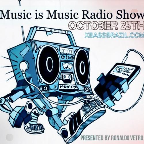Music is Music Radio Show (Oct 25th) Presented By Ronaldo Vetro