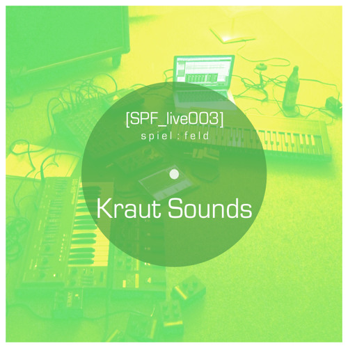 [SPF_live003] spiel:feld´s live operation with ... Kraut Sounds